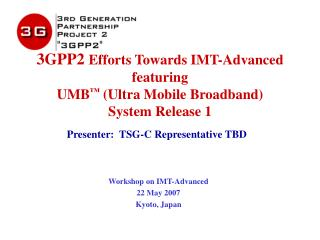 3GPP2 Efforts Towards IMT-Advanced featuring UMB  Ultra Mobile Broadband  System Release 1