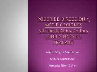 PODER DE DIRECCI N Y MODIFICACIONES SUSTANCIALES DE LAS CONDICIONES DE TRABAJO