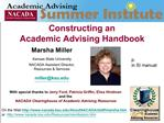 Marsha Miller Kansas State University   NACADA Assistant Director,  Resources  Services   millerksu