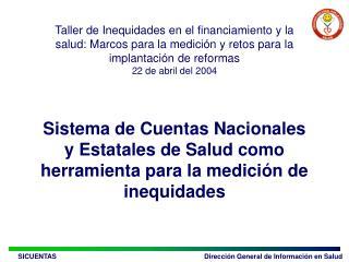 Sistema de Cuentas Nacionales y Estatales de Salud como herramienta para la medici n de inequidades