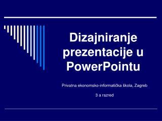 Dizajniranje prezentacije u PowerPointu