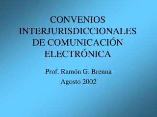 CONVENIOS INTERJURISDICCIONALES DE COMUNICACI N ELECTR NICA