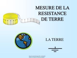 MESURE DE LA RESISTANCE DE TERRE