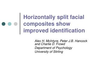 Horizontally split facial composites show improved identification