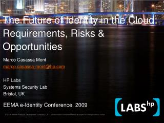 The Future of Identity in the Cloud: Requirements, Risks  Opportunities