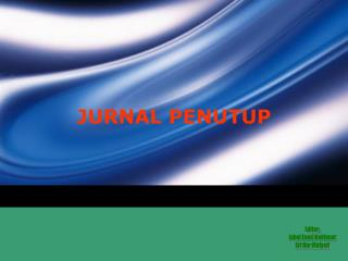 JURNAL PENUTUP