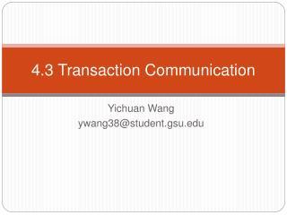 4.3 Transaction Communication