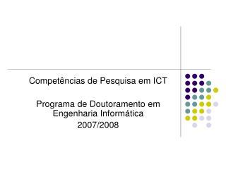 Compet ncias de Pesquisa em ICT  Programa de Doutoramento em Engenharia Inform tica 2007