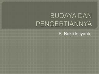 BUDAYA DAN PENGERTIANNYA