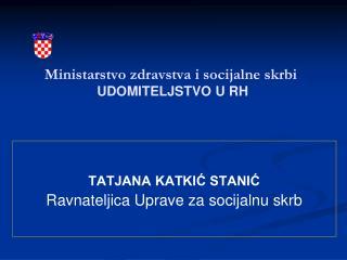 Ministarstvo zdravstva i socijalne skrbi  UDOMITELJSTVO U RH