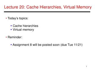 Lecture 20: Cache Hierarchies, Virtual Memory