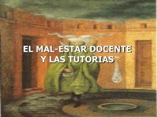 EL MAL-ESTAR DOCENTE Y LAS TUTORIAS