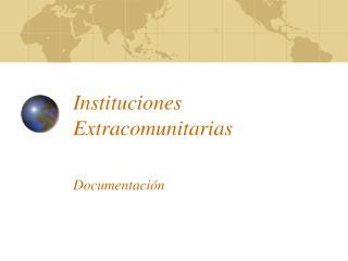 Instituciones Extracomunitarias