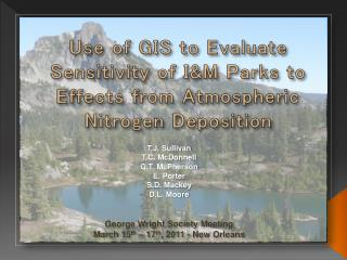 Use of GIS to Evaluate Sensitivity of IM Parks to Effects from Atmospheric Nitrogen Deposition