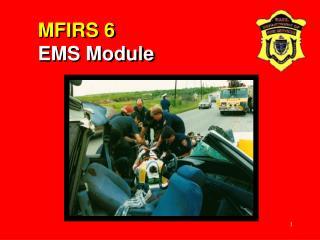 MFIRS 6  EMS Module