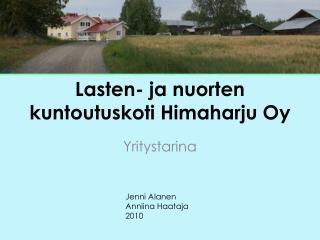 Lasten- ja nuorten kuntoutuskoti Himaharju Oy