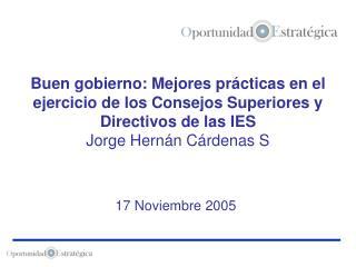 Buen gobierno: Mejores pr cticas en el ejercicio de los Consejos Superiores y Directivos de las IES Jorge Hern n C rdena