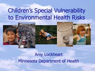 Children s Special Vulnerability to Environmental Health Risks