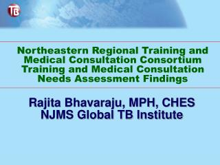 Rajita Bhavaraju, MPH, CHES NJMS Global TB Institute