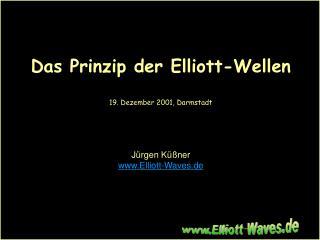 Das Prinzip der Elliott-Wellen  19. Dezember 2001, Darmstadt   J rgen K  ner Elliott-Waves.de