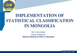 IMPLEMENTATION OF  STATISTICAL CLASSIFICATION  IN MONGOLIA
