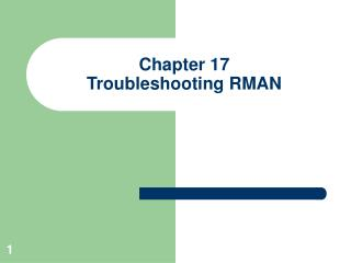 Chapter 17 Troubleshooting RMAN