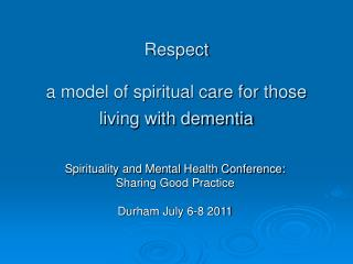 Respect  a model of spiritual care for those living with dementia