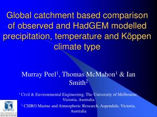 Global catchment based comparison of observed and HadGEM modelled precipitation, temperature and K ppen climate type