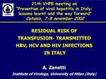 21th VHPB meeting on   Prevention of viral hepatitis in Italy:  lessons learnt and the way forward  Catania, 7-8 novembe