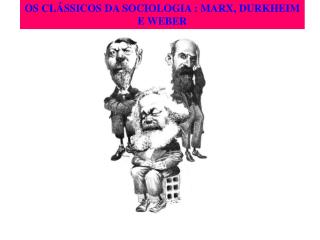 ATUALIDADE DOS CL SSICOS DA SOCIOLOGIA