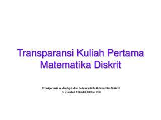 Transparansi Kuliah Pertama Matematika Diskrit