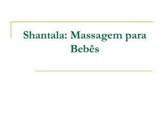 Shantala: Massagem para Beb s