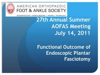 27th Annual Summer  AOFAS Meeting  July 14, 2011