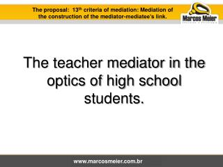 The teacher mediator in the optics of high school students.