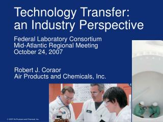 Technology Transfer: an Industry Perspective  Federal Laboratory Consortium  Mid-Atlantic Regional Meeting October 24, 2