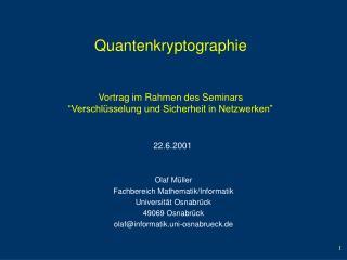 Quantenkryptographie   Vortrag im Rahmen des Seminars  Verschl sselung und Sicherheit in Netzwerken