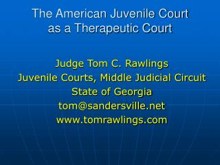 The American Juvenile Court as a Therapeutic Court