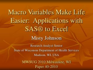 Macro Variables Make Life Easier:  Applications with SAS  to Excel