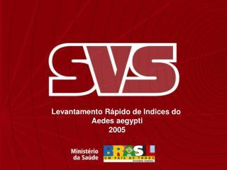 Levantamento R pido de Indices do  Aedes aegypti 2005