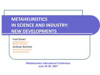 METAHEURISTICS IN SCIENCE AND INDUSTRY:  NEW DEVELOPMENTS