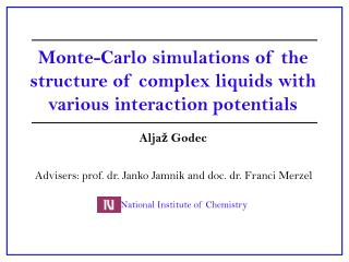 Monte-Carlo simulations of the structure of complex liquids with various interaction potentials