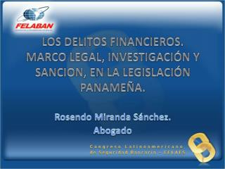 LOS DELITOS FINANCIEROS. MARCO LEGAL, INVESTIGACI N Y SANCION, EN LA LEGISLACI N PANAME A.