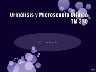 Urin lisis y Microscop a Cl nica TM 320