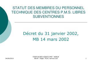 STATUT DES MEMBRES DU PERSONNEL TECHNIQUE DES CENTRES P.M.S. LIBRES SUBVENTIONNES