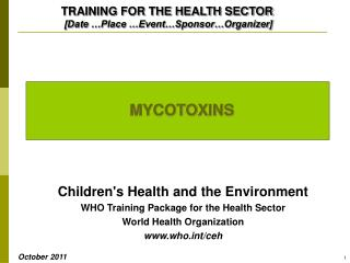 Childrens Health and the Environment WHO Training Package for the Health Sector World Health Organization whot