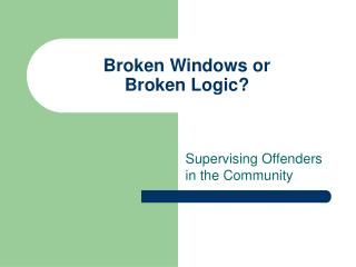 Broken Windows or Broken Logic