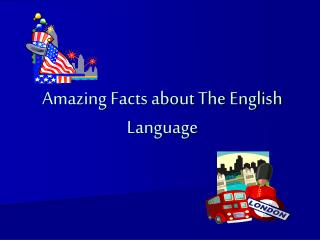 Amazing Facts about The English Language