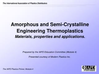 Amorphous and Semi-Crystalline Engineering Thermoplastics Materials, properties and applications.