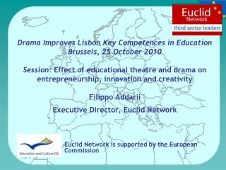 Drama Improves Lisbon Key Competences in Education Brussels, 25 October 2010  Session: Effect of educational theatre and