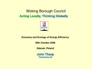 Woking Borough Council  Acting Locally, Thinking Globally